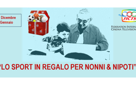 "FICTS, ""LO SPORT IN REGALO PER NONNI & NIPOTI"""
